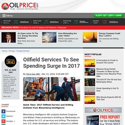 Oilfield Services To See Spending Surge In 2017