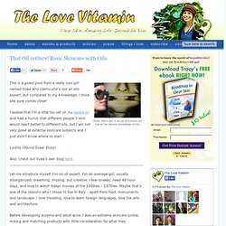 Oils 101: Basic Skincare with Oils