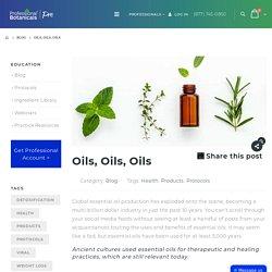 Oils, Oils, Oils - Professional Botanicals