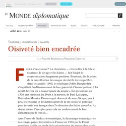 Oisiveté bien encadrée, par Philippe Bourdeau et Rodolphe Christin (Le Monde diplomatique, juillet 2012)