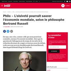 Philo – L'oisiveté pourrait sauver l'économie mondiale, selon le philosophe Bertrand Russell