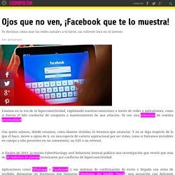 Ojos que no ven, ¡Facebook que te lo muestra!