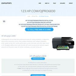 123.hp.com/ojp6830 Setup HP Officejet Pro 6830 Driver Setup & Installation