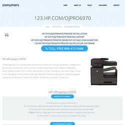 123.hp.com/ojp6970 Setup HP Officejet Pro 6970 Software & Driver Setup