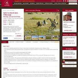 Safari à Cheval dans l'Okavango au Botswana par Cheval d'Aventure - Okavango, sanctuaire de l'Afrique