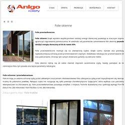 Folie Kraków: okienne, antywłamaniowe, przeciwsłoneczne - ANIGO ROLETY
