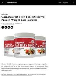 Okinawa Flat Belly Tonic Reviews: Proven Weight Loss Powder?