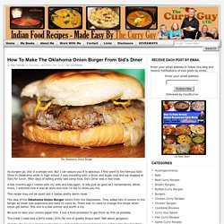 Oklahoma Onion Burger - Hamburger Recipe by The Curry Guy