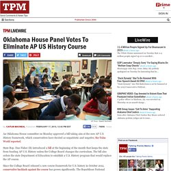 Oklahoma House Panel Votes To Eliminate AP US History Course