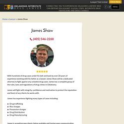 James Shaw ⋆ Oklahoma Interstate Drug Lawyer