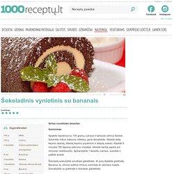 Šokoladinis vyniotinis su bananais - 1000receptu.lt