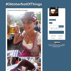 #OktoberfestOfThings