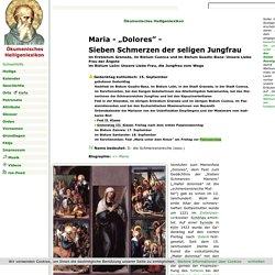 Maria - Dolores - Sieben Schmerzen der seligen Jungfrau Maria - Ökumenisches Heiligenlexikon