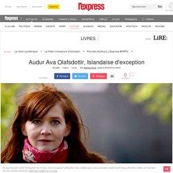 Audur Ava Olafsdottir, Islandaise d'exception