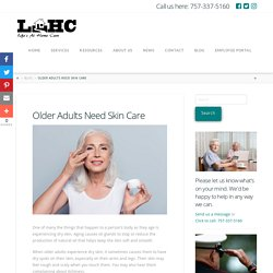 Older Adults Need Skin Care