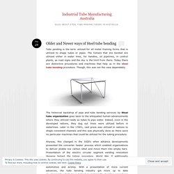 Older and Newer ways of Steel tube bending