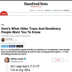 Here's What Older Trans And Nonbinary People Want You To Know