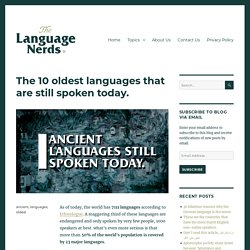 The 10 oldest languages that are still spoken today. – The Language Nerds