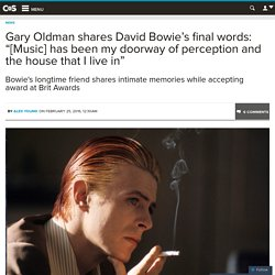 """Gary Oldman shares David Bowie's final words: """"[Music] has been my doorway of perception and the house that I live in"""""""