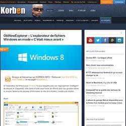 """OldNewExplorer - L'explorateur de fichiers Windows en mode """"C'était mieux avant"""""""