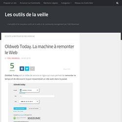 Oldweb Today. La machine à remonter le Web – Les outils de la veille