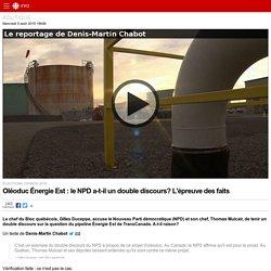 Oléoduc Énergie Est: le NPD a-t-il un double discours? L'épreuve des faits