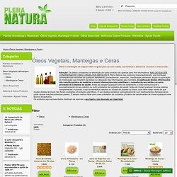 Óleos Vegetais, Manteigas e Ceras