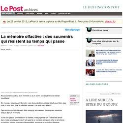 La mémoire olfactive : des souvenirs qui résistent au temps qui passe - Giorgio Paparelle sur LePost.fr (20:53)