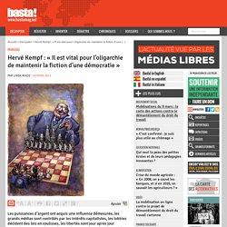 Hervé Kempf : « Il est vital pour l'oligarchie de maintenir la fiction d'une démocratie » - Privilèges