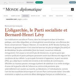 L'oligarchie, le Parti socialiste et Bernard-Henri Lévy, par Serge Halimi (Le Monde diplomatique, novembre 2007)