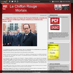 L'oligarchie dans la France de François Hollande, enquête de Michel Pinçon et Monique Pinçon Charlot (La violence des riches, 2013) - Le chiffon rouge - PCF Morlaix/Montroulez