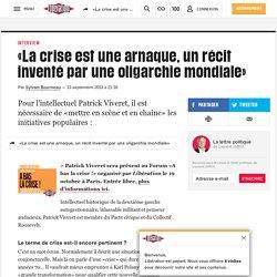 «La crise est une arnaque, un récit inventé par une oligarchie mondiale»