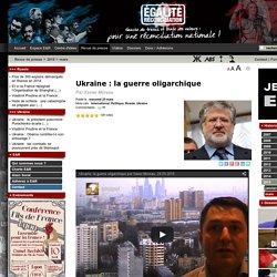 Ukraine : la guerre oligarchique