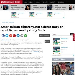 America is an oligarchy, not a democracy or republic, university study finds