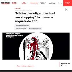 """""""Médias : les oligarques font leur shopping"""": la nouvelle enquête de RSF"""