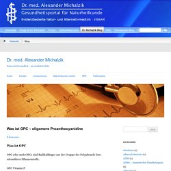 Was ist OPC – oligomere Proanthocyanidine