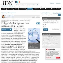 L'oligopole des agences : un phénomène historique - Agences de notation financière - Journal du Net Economie