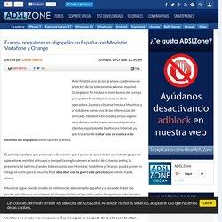Europa no quiere un oligopolio en España con Movistar, Vodafone y Orange