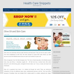 Olive Oil and Skin Care | Health Care Snippets