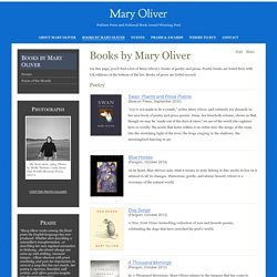 Mary Oliver - Books, Biography, Poetry » Books by Mary Oliver
