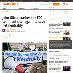 John Oliver crashes the FCC comment site, again, to save net neutrality