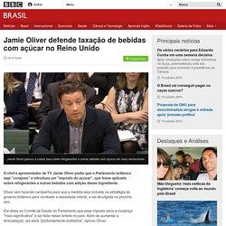 Jamie Oliver defende taxação de bebidas com açúcar no Reino Unido - BBC Brasil