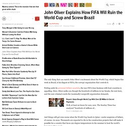 John Oliver Explains How FIFA Will Ruin the World Cup and Screw Brazil