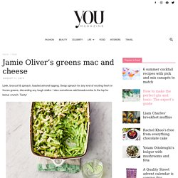 Jamie Oliver's greens mac and cheese - YOU Magazine