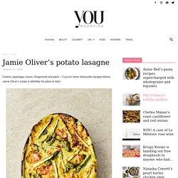 Jamie Oliver's potato lasagne recipe from 7 Ways - YOU Magazine