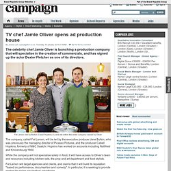 TV chef Jamie Oliver opens ad production house with Dexter Fletcher
