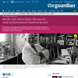 My life with Oliver Sacks: 'He was the most unusual person I had ever known'