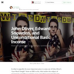 John Oliver, Edward Snowden, and Unconditional Basic Income — Basic income