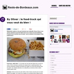 By Oliver : food truck camion à Bordeaux