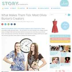 What Makes Them Tick: Meet Olivia Burton's Creators - Story by ModCloth